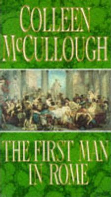 McCullough, Colleen / First Man In Rome