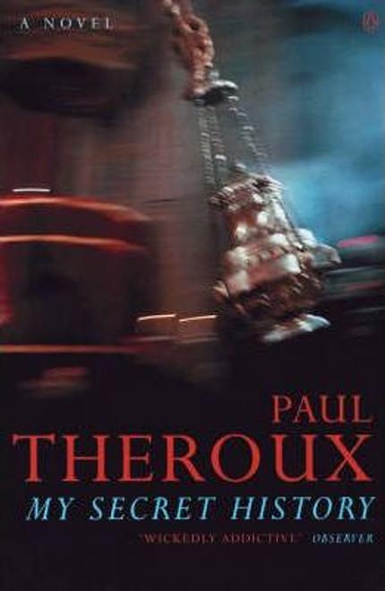 Theroux, Paul / My Secret History