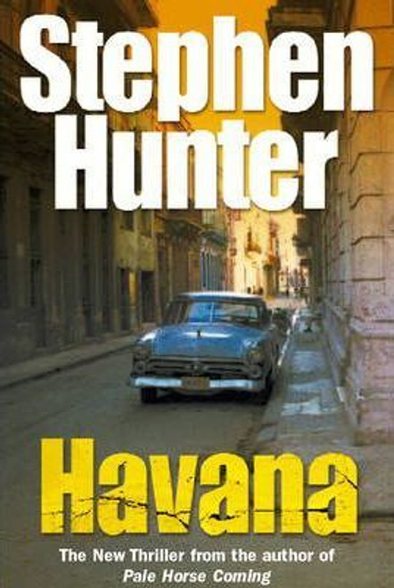 Hunter, Stephen / Havana