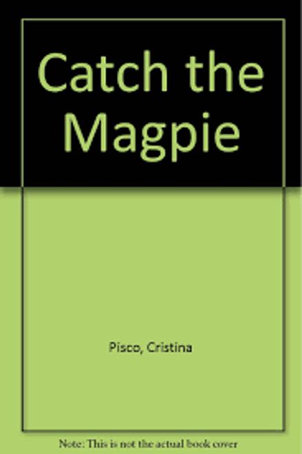 Pisco, Cristina / Catch the Magpie