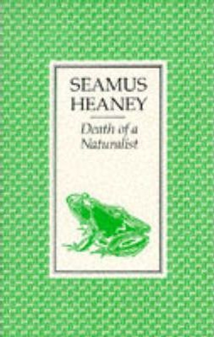 Heaney, Seamus / Death of a Naturalist