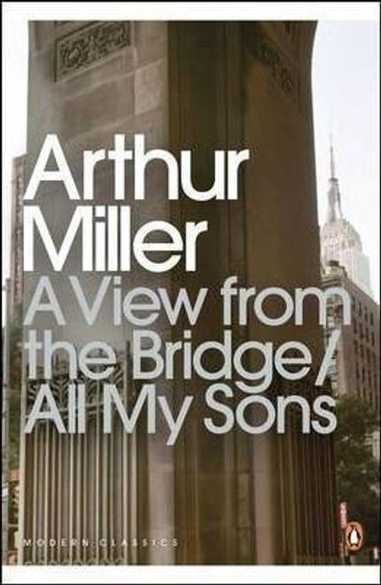 Miller, Arthur / A View from the Bridge and All My Sons : All My Sons