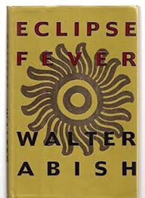 Abish, Walter / Eclipse Fever