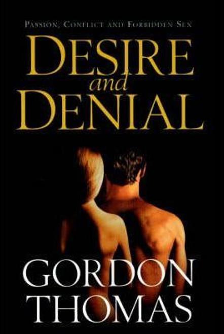 Thomas, Gordon / Desire and Denial