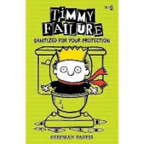 Pastis, Stephan / Timmy Failure: Sanitized For Your Protection