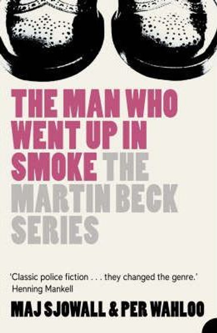 Sjowall, Maj / The Man Who Went Up in Smoke