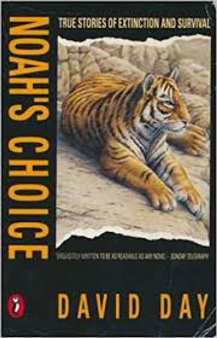 Day, David / Noah's Choice : True Stories of Extinction and Survival