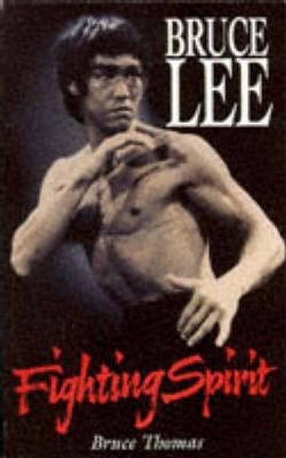 Thomas, Bruce / Bruce Lee : Fighting Spirit