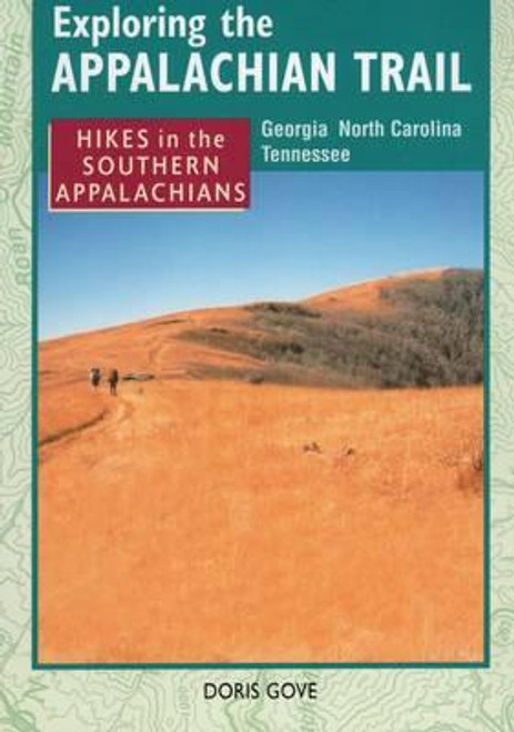 Gove, Doris / Hikes in the Southern Appalachians : Georgia, North Carolina, Tennessee