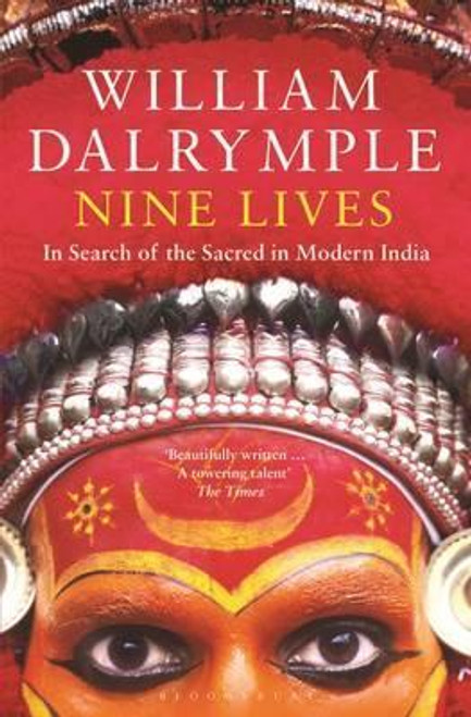 Dalrymple, William / Nine Lives : In Search of the Sacred in Modern India