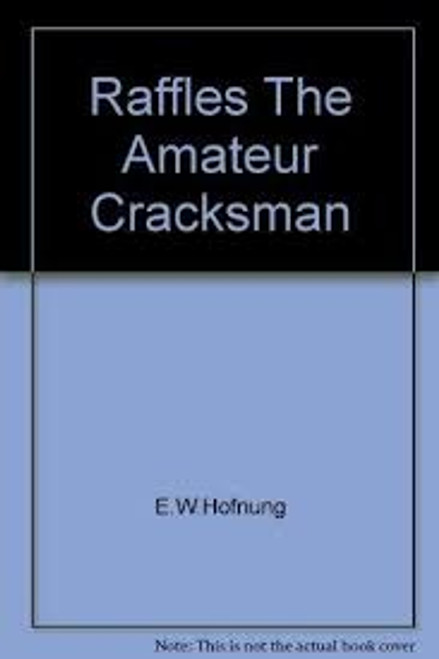 Hornung, E.W. / Raffles: The Amateur Cracksman