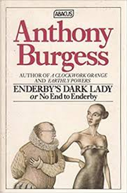 Burgess, Anthony / Enderby's Dark Lady, or No End to Enderby