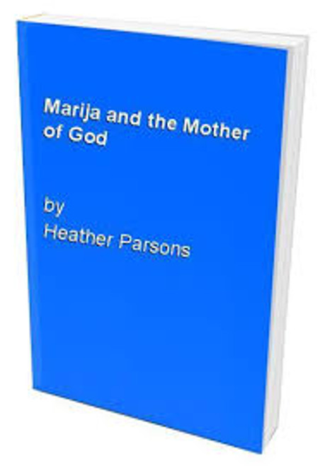 Parsons, Heather / Marija and the Mother of God