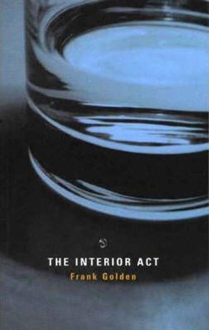 Golden, Frank / The Interior Act