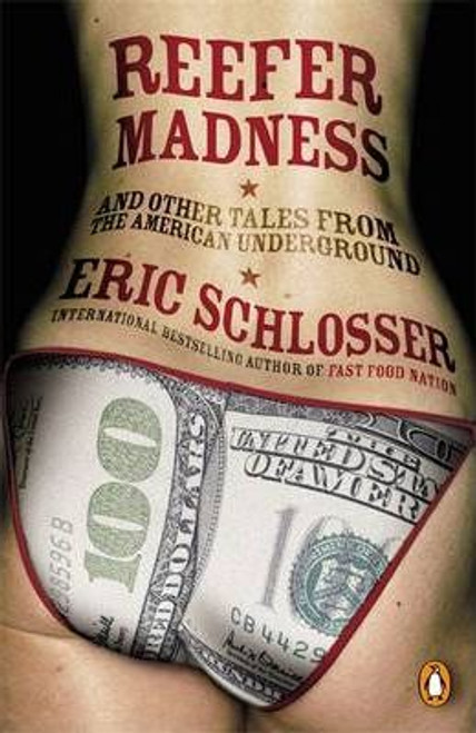 Schlosser, Eric / Reefer Madness : ... and Other Tales from the American Underground