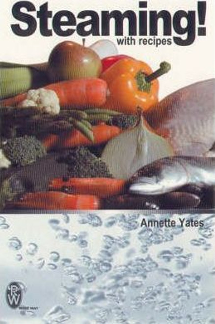 Yates, Annette / Steaming! : With Recipes