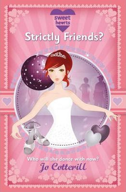 Cotterill, Jo / Sweet Hearts: Strictly Friends?