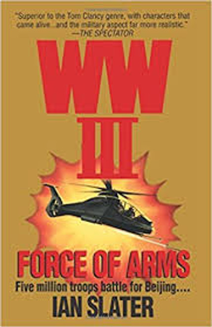 Slater, Ian / WW III: Force of Arms (WW3 BOOK 7 OF 11)