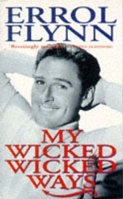 Flynn, Errol / My Wicked, Wicked Ways