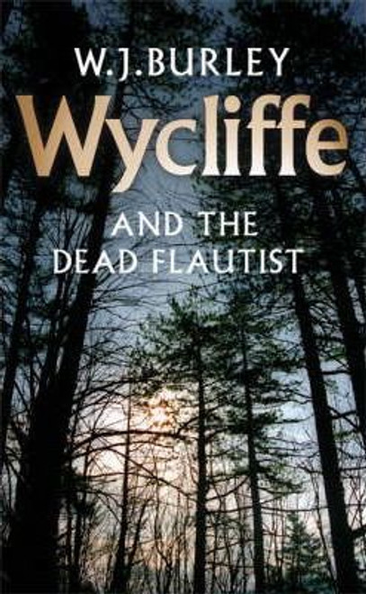 Burley, W.J. / Wycliffe and the Dead Flautist