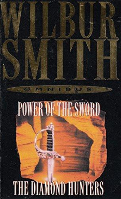 Smith, Wilbur / Omnibus : The Diamond Hunters AND Power of the Sword
