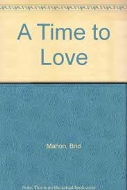 Mahon, Brid / A Time to Love