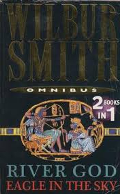 Smith, Wilbur / River God AND Eagle In The Sky