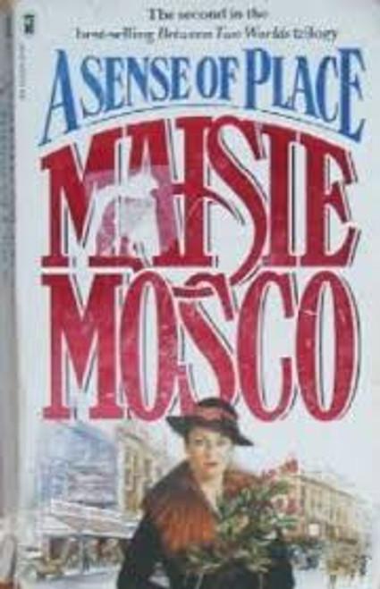Mosco, Maisie / A Sense of Place