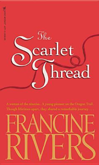 Rivers, Francine / The Scarlet Thread