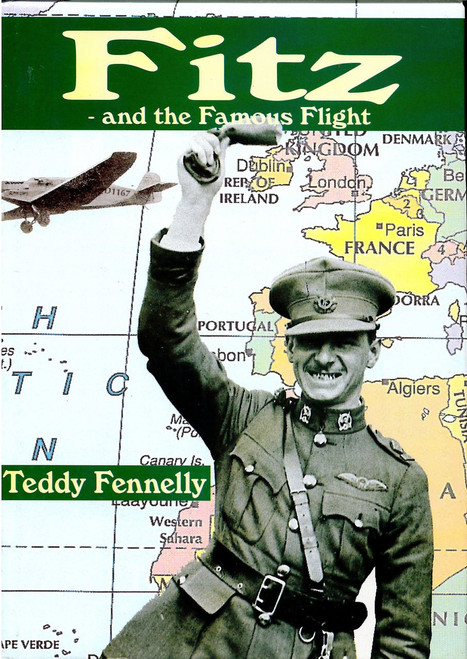 Fennelly, Teddy - Fitz and the Famous Flight - The first East West Translatlantic flight 1928