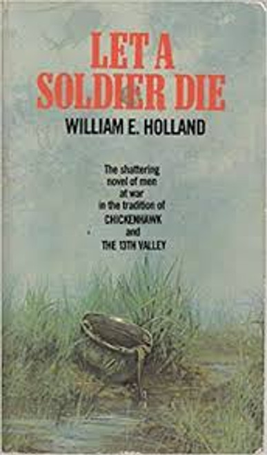 Holland, William E. / Let a Soldier Die