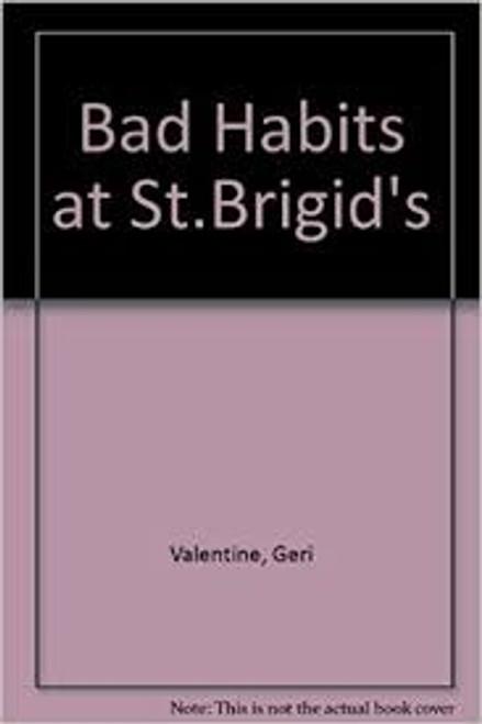 Valentine, Geri / Bad Habits at St.Brigid's