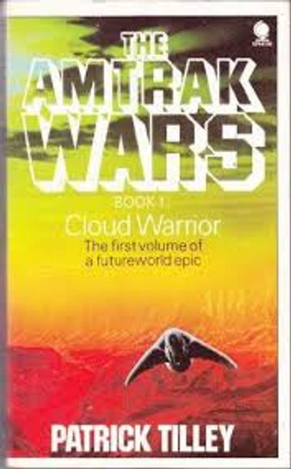 Tilley, Patrick / The Amtrak Wars: Cloud Warrior Bk. 1