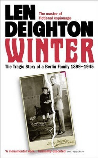 Deighton, Len / Winter A Berlin Family 1899-1945