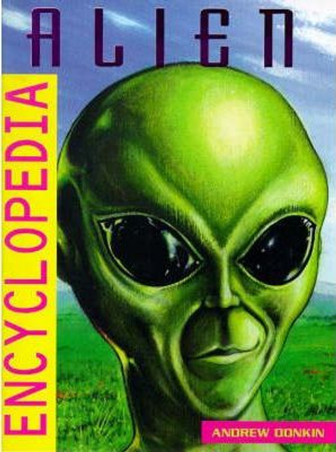 Donkin, Andrew / The Alien Encyclopedia : The Ultimate Alien A-Z