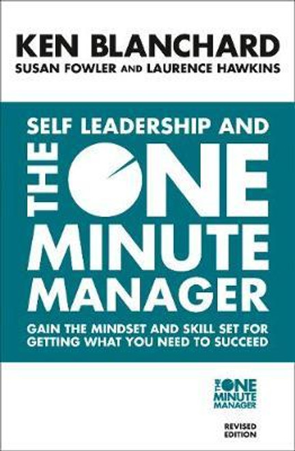 Blanchard, Ken / Self Leadership and the One Minute Manager : Discover the Magic of No Excuses!
