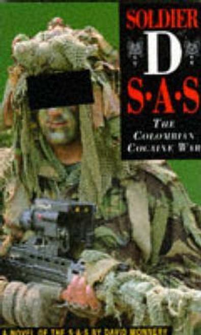 Monnery, David / Soldier D : SAS - The Colombian Cocaine War