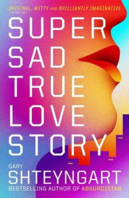 Shteyngart, Gary / Super Sad True Love Story