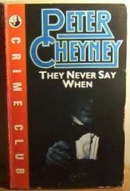 Cheyney, Peter / They Never Say When