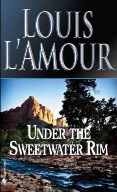 L'Amour, Louis / Under Sweetwater Rim