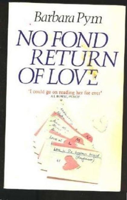 Pym, Barbara / No Fond Return of Love