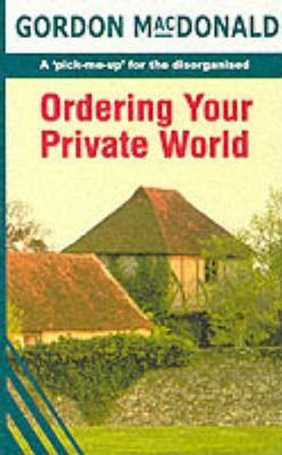 MacDonald, Gordon / Ordering Your Private World