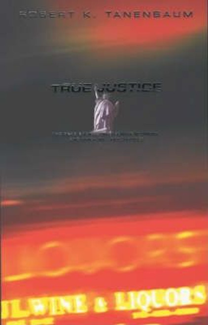 Tanenbaum, Robert / True Justice