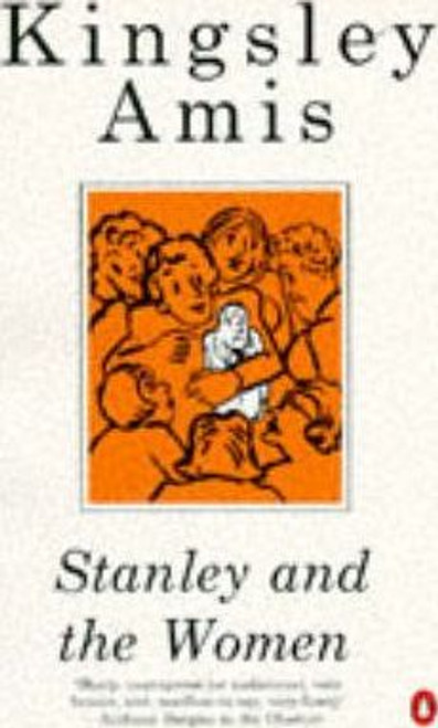 Amis, Kingsley / Stanley And the Women