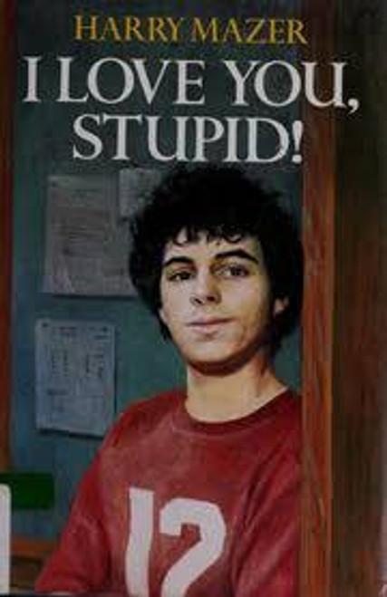 Mazer, Harry / I Love You, Stupid!