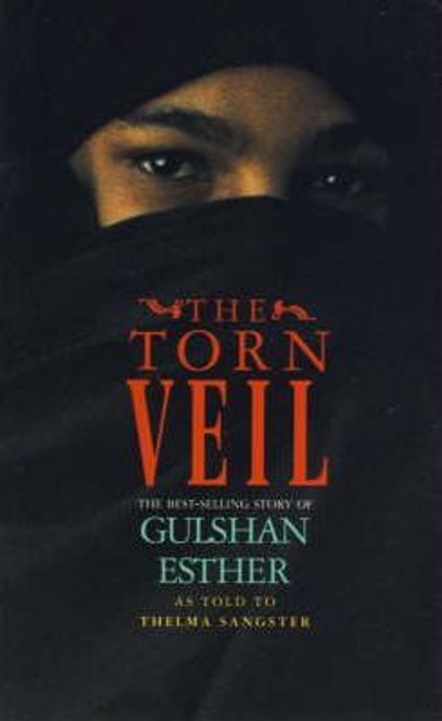 Sangster, Thelma / The Torn Veil : The Best-selling Story of Gulshan Esther