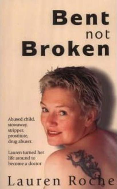 Roche, Lauren / Bent Not Broken