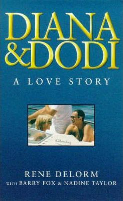 Delorm, Rene / Diana and Dodi : A Love Story
