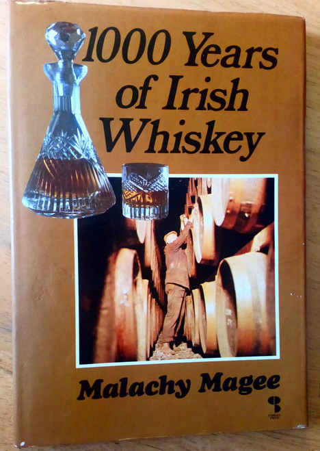 Magee, Malachy - 1000 Years of Irish Whiskey HB A History of Distilling O'Brien Press