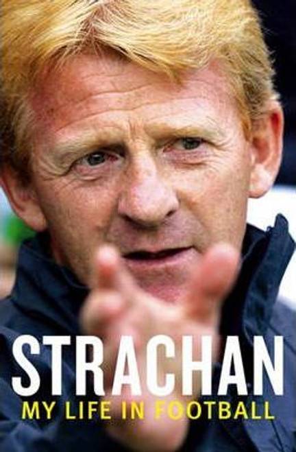 Strachan, Dr. Gordon / Strachan : My Life in Football (Large Paperback)